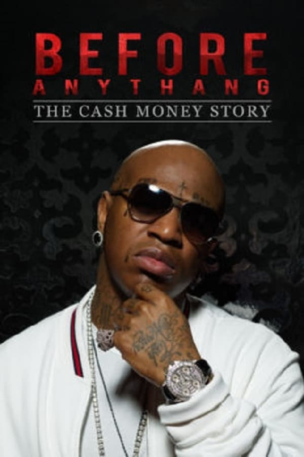 Before Anythang The Cash Money Story