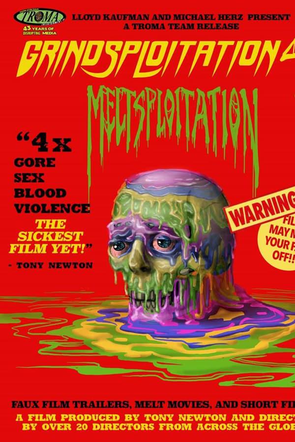 Grindsploitation 4: Meltsploitation
