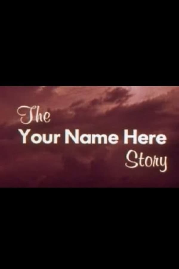 The Your Name Here Story