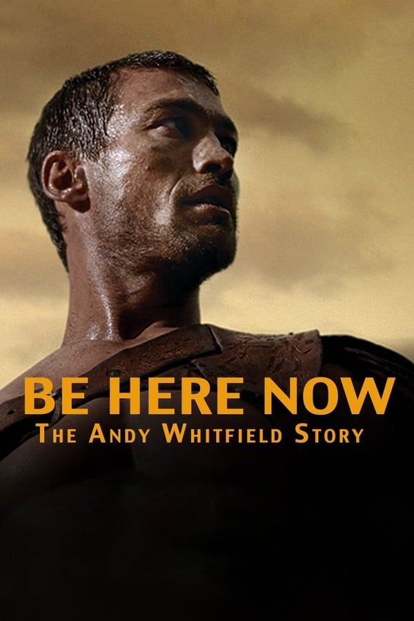 La historia de Andy Whitfield (Be Here Now)