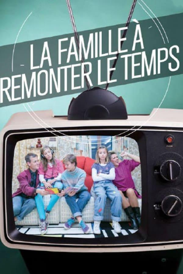 La Famille à remonter le temps - France