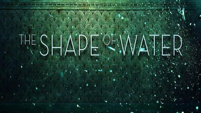 The Shape of Water The Shape of Water Filme si seriale www.filme.videoprietenia.ro
