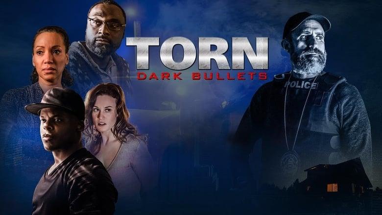 Torn-Dark Bullets  [2020]
