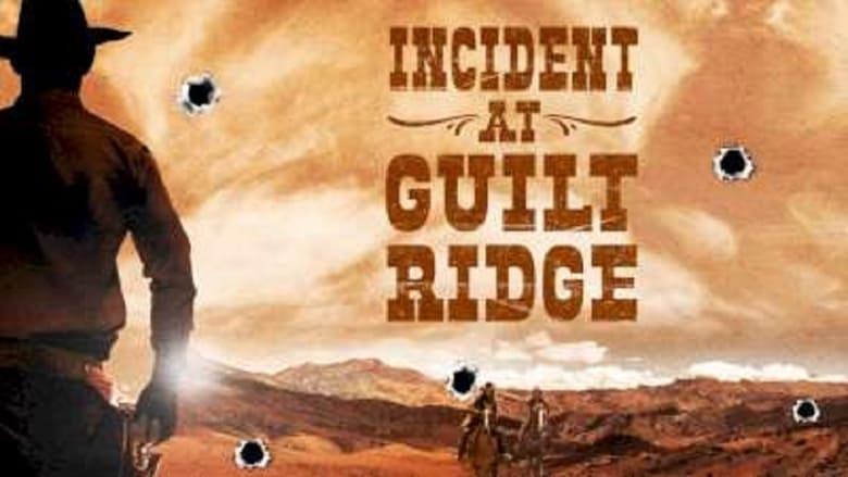 Incident At Guilt Ridge  [2020]