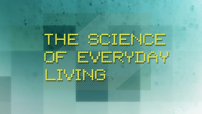 The Science Of Everyday Living