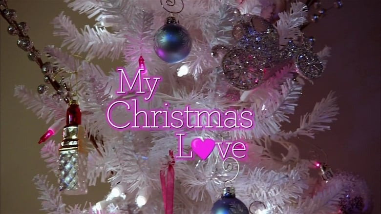 Watch My Christmas Love Online Free- Streaming Online FREE MOVIES ...
