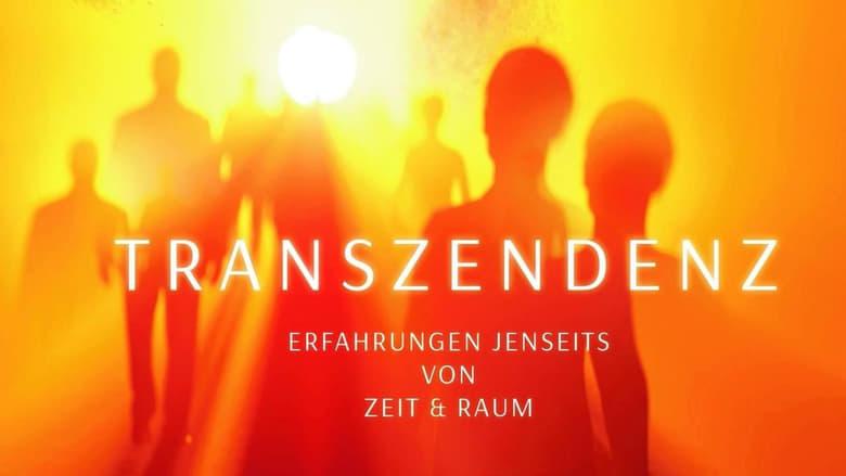Transzendenz - Erfahrungen jenseits von Raum und Zeit