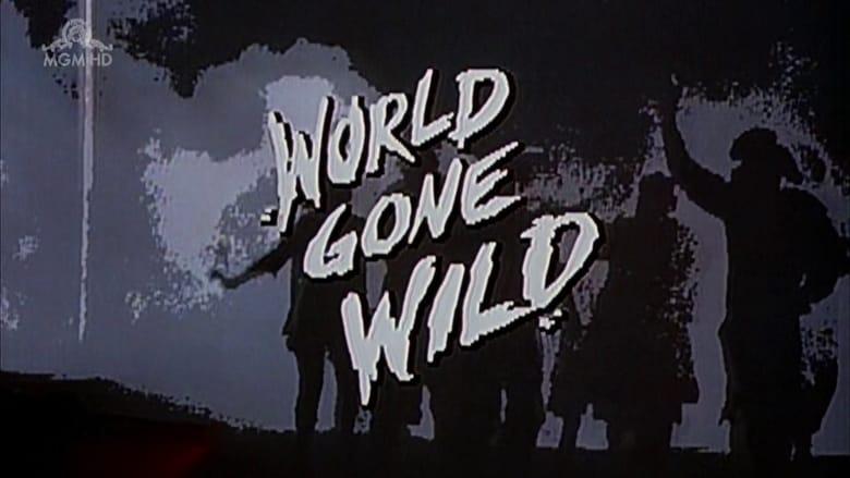 World Gone Wild