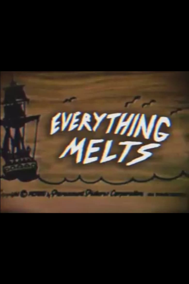 Everything Melts