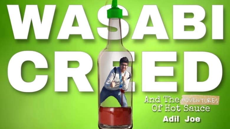 Wasabi creed and the adventures of hot sauce