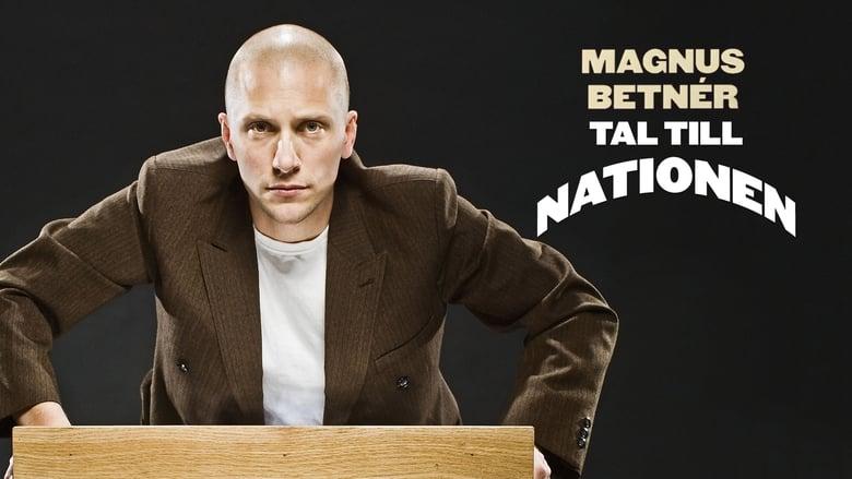 Magnus Betnér: Tal Till Nationen