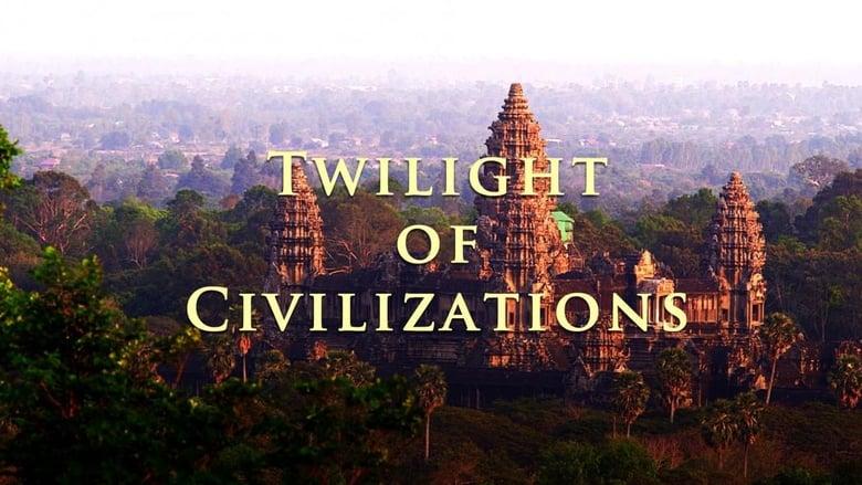The Twilight Of Civilizations