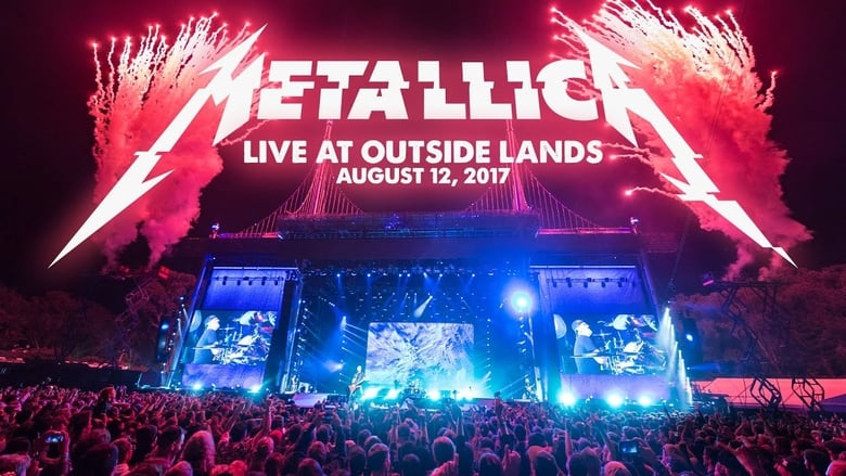 Metallica - Live at Outside Lands (San Francisco, CA - August 12, 2017)