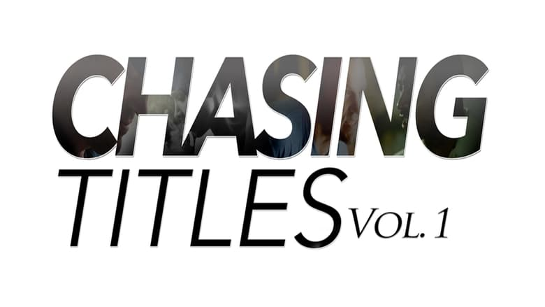 Chasing Titles Vol. 1