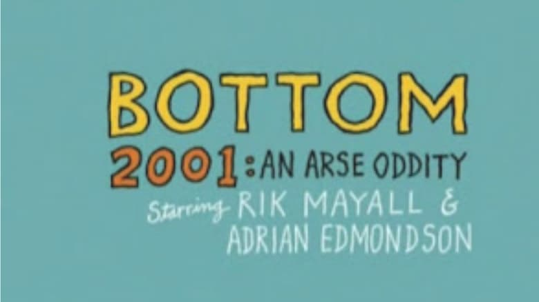 Bottom Live 2001 An Arse Oddity
