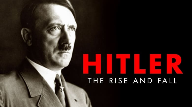 Hitler: The Rise and Fall