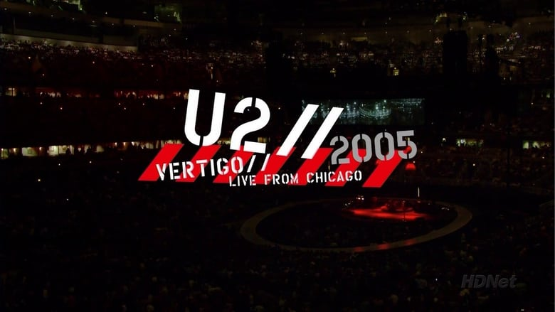 U2: Vertigo 2005: Live from Chicago