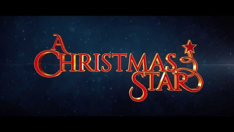 Le Film A Christmas Star Vostfr