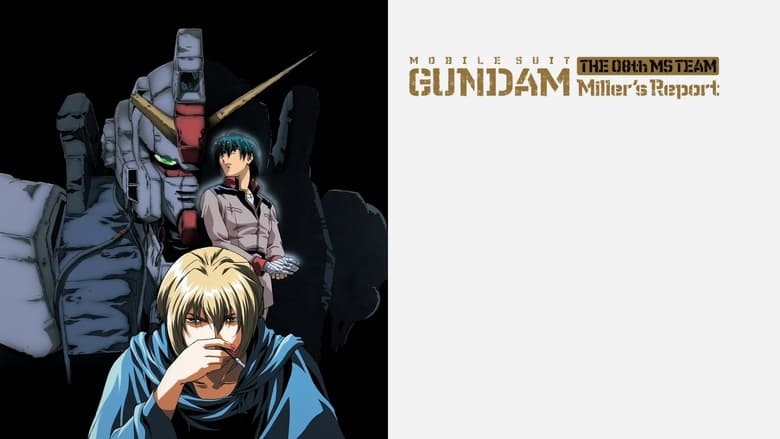 Ver y Descargar Mobile Suit Gundam: The 08th MS Team - Miller's Report Español Gratis