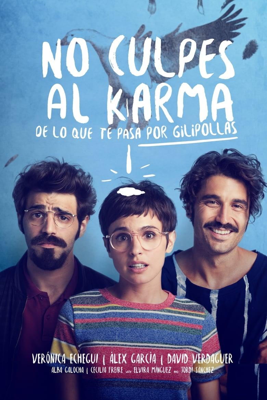 No Culpes Al Karma de lo Que te Pasa por Gilipollas (2016) DvdRip Español