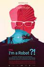 אני לא מאמין, אני רובוט! poster