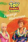 Toy Story - Vacanze hawaiane