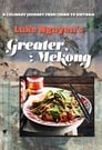 Luke Nguyen's Greater Mekong