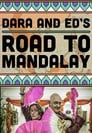 Dara & Ed's Road to Mandalay