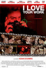 Watch I Love Your Work Full Movie Online HD Streaming