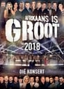 Afrikaans Is Groot 2018
