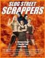 Watch Slug Street Scrappers Full Movie Online HD Streaming