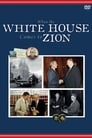 When the White House Comes to Zion