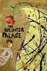 The Splinter Palace
