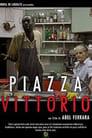 Piazza Vittorio poster