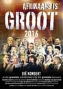Afrikaans is Groot 2016