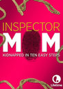 Inspector Mom: Kidnapped in Ten Easy Steps