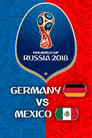 Germany vs Mexico - FIFA World Cup 2018