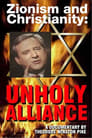 Zionism and Christianity: UNHOLY ALLIANCE