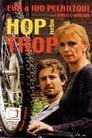Hop nebo trop poster