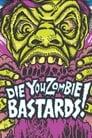 Die You Zombie Bastards! poster