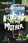 According to My Mother poster