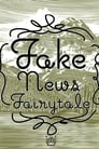 Fake News Fairytale