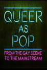 Queer as Pop: From the Gay Scene to the Mainstream