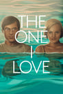 Watch The One I Love Full Movie Online HD Streaming