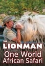 The Lion Man: African Safari