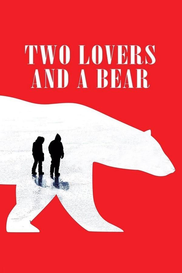 Assistir Two Lovers and a Bear Legendado Online Legendado 1080p