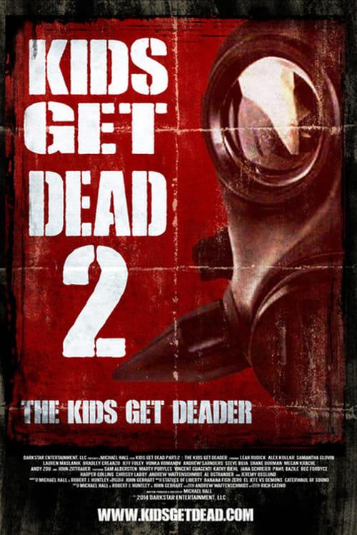 Kids Get Dead 2: ...