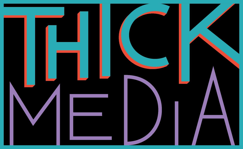Thick Media