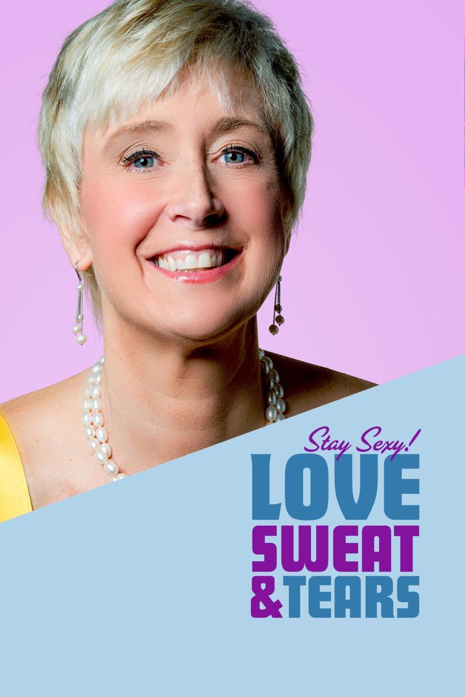 Love, Sweat and  ...