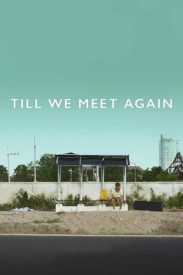 Assistir Till We Meet Again Legendado Online Legendado 1080p